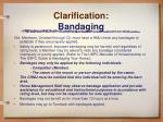 clarification bandaging