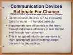communication devices rationale for change