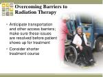 overcoming barriers to radiation therapy