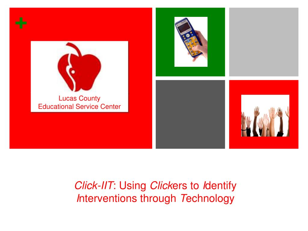 click iit using click ers to i dentify i nterventions through t echnology l.
