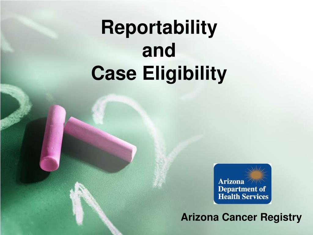 reportability and case eligibility l.