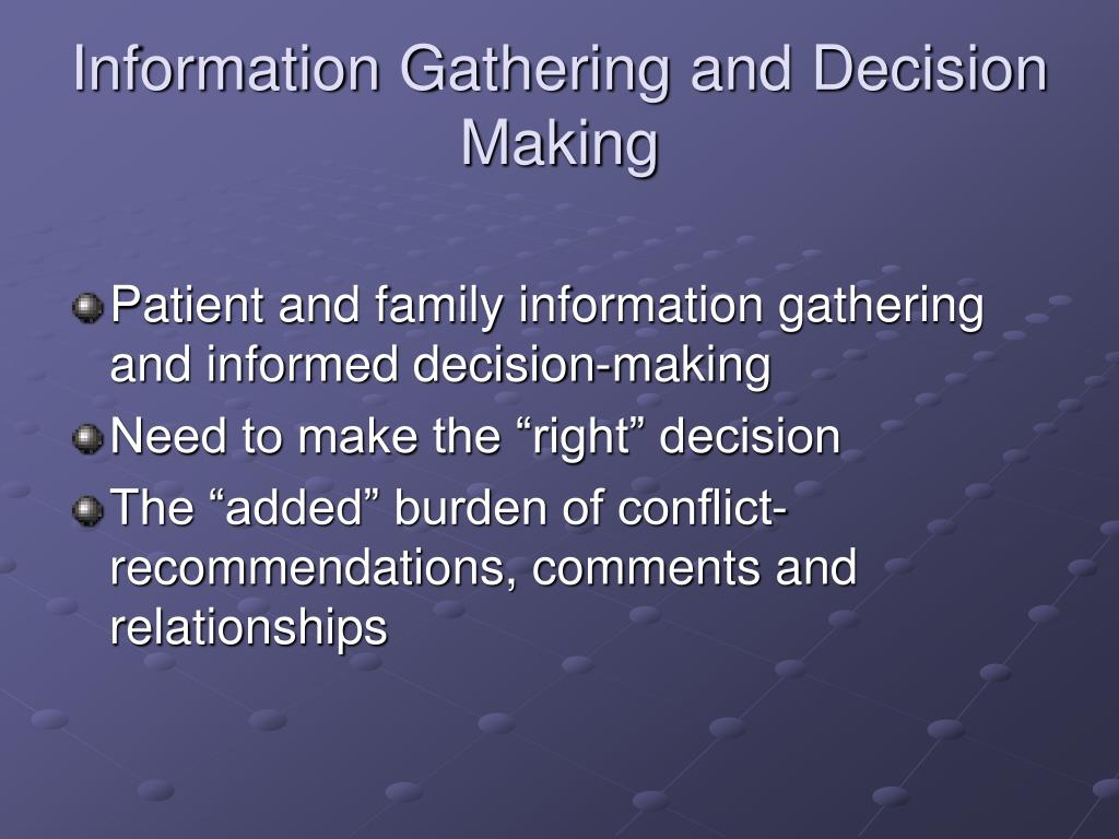Information Gathering and Decision Making