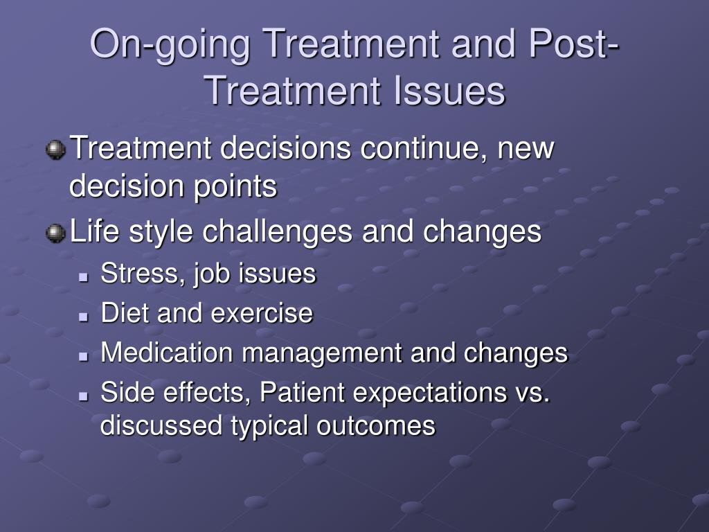 On-going Treatment and Post-Treatment Issues