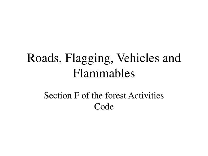 roads flagging vehicles and flammables n.