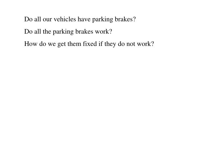 Do all our vehicles have parking brakes?
