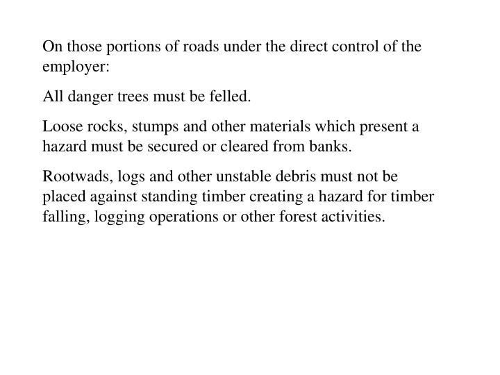 On those portions of roads under the direct control of the employer: