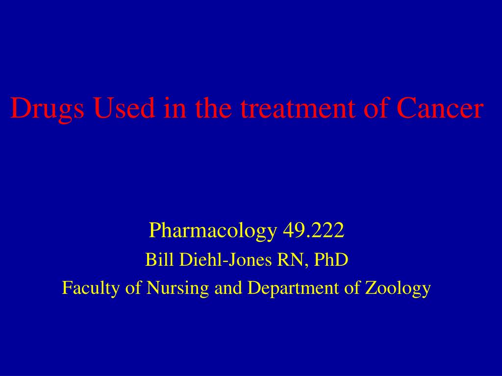 drugs used in the treatment of cancer l.
