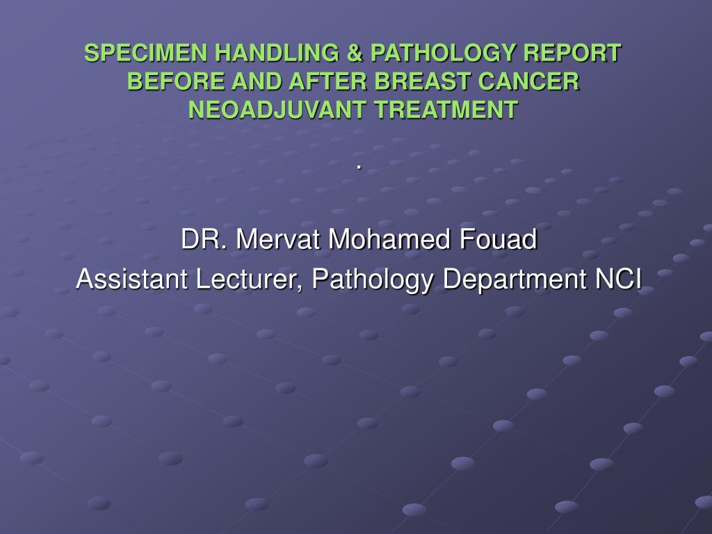 specimen handling pathology report before and after breast cancer neoadjuvant treatment l.