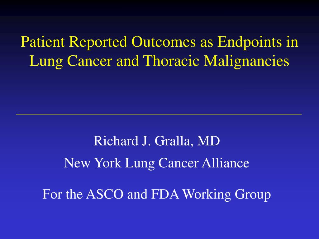 patient reported outcomes as endpoints in lung cancer and thoracic malignancies l.