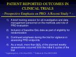 patient reported outcomes in clinical trials prospective emphasis on pro a recent study