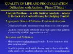 quality of life and pro evaluation difficulties with analysis phase ii trials
