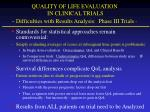 quality of life evaluation in clinical trials difficulties with results analysis phase iii trials