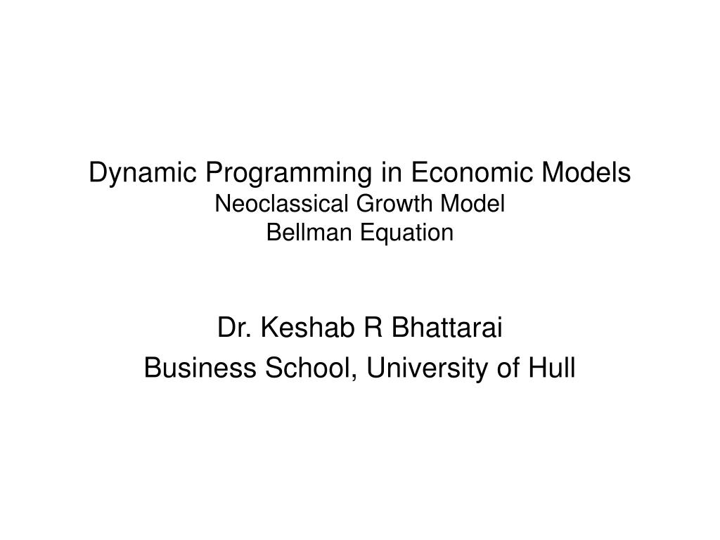 dynamic programming in economic models neoclassical growth model bellman equation l.