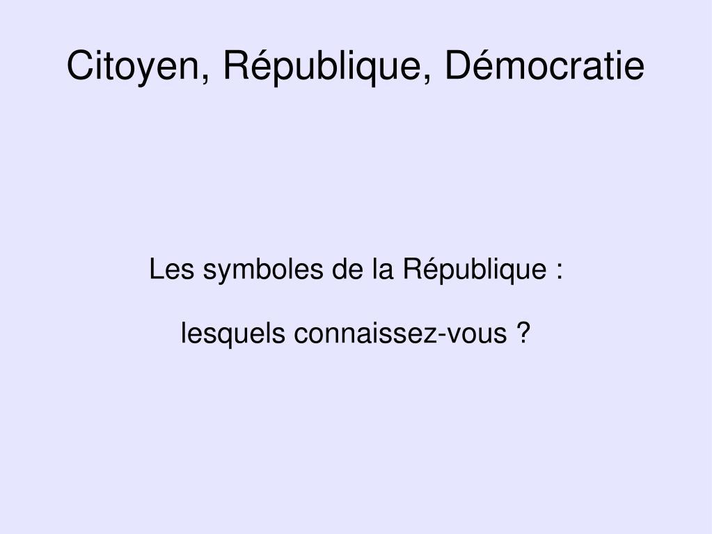 Les symboles de la République :