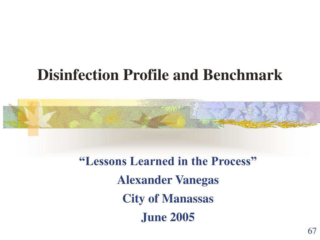 Disinfection Profile and Benchmark