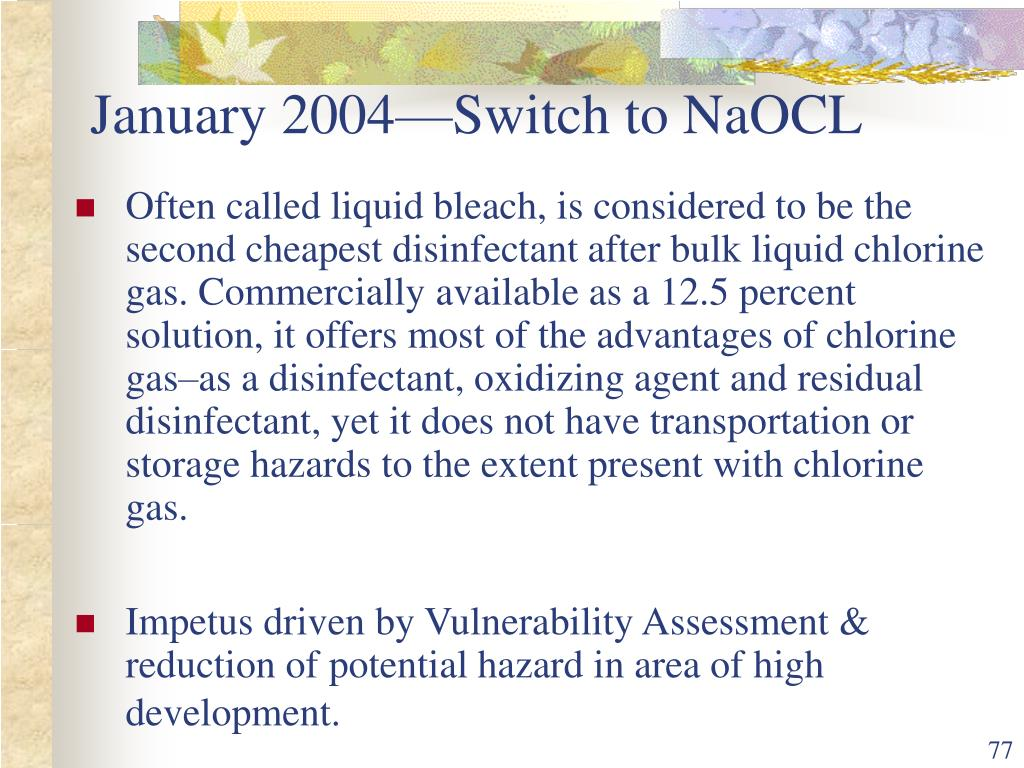 January 2004—Switch to NaOCL