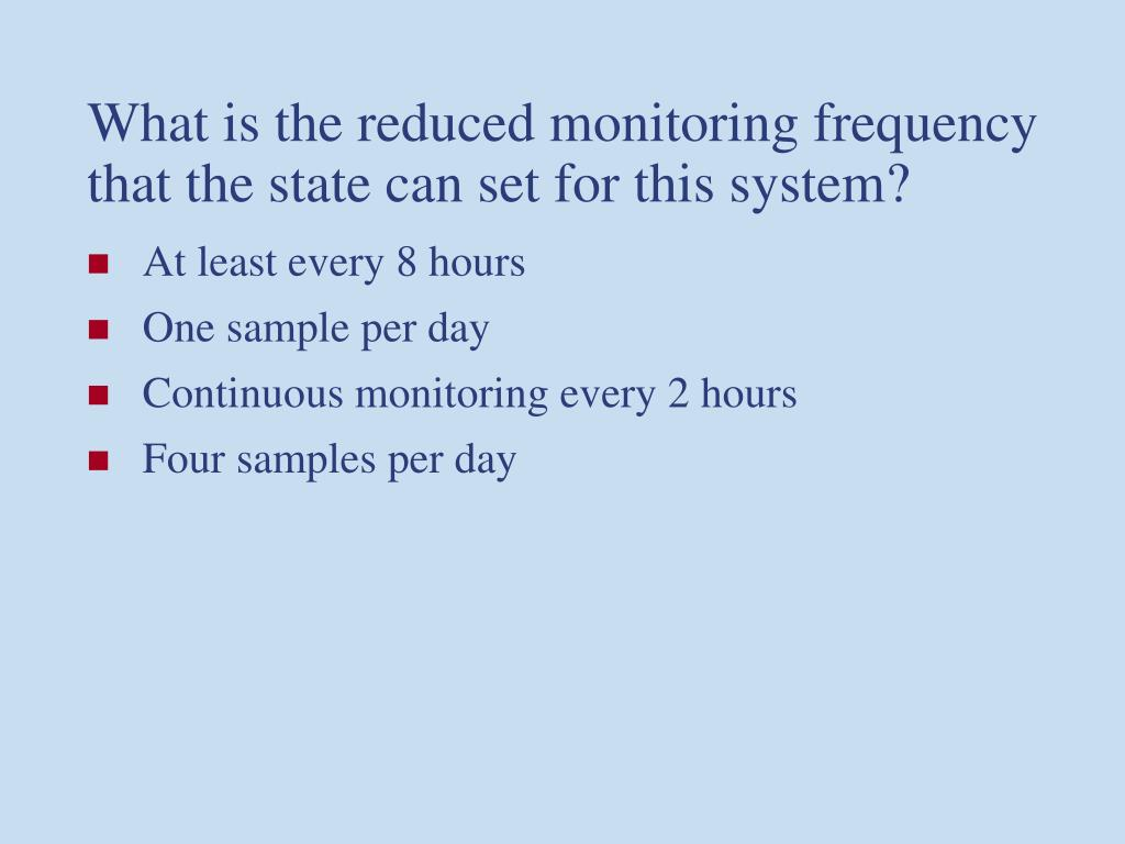 What is the reduced monitoring frequency that the state can set for this system?