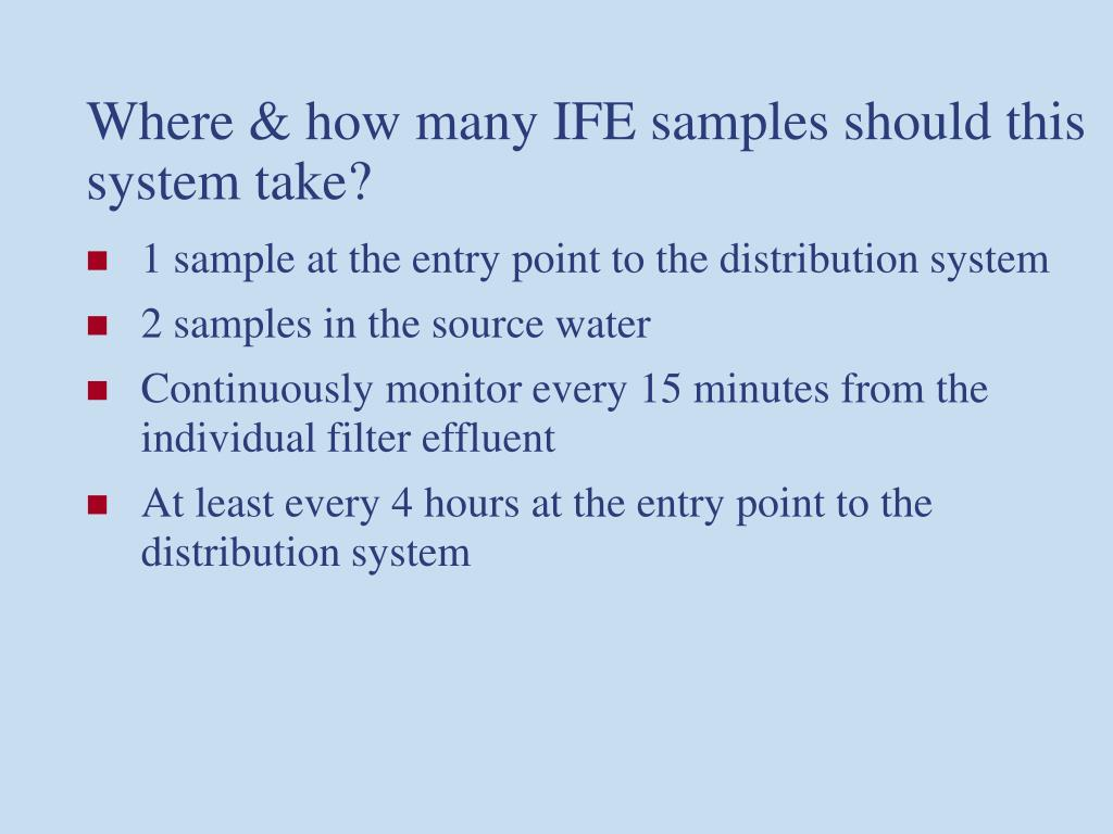Where & how many IFE samples should this system take?