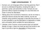 logic consciousness 5