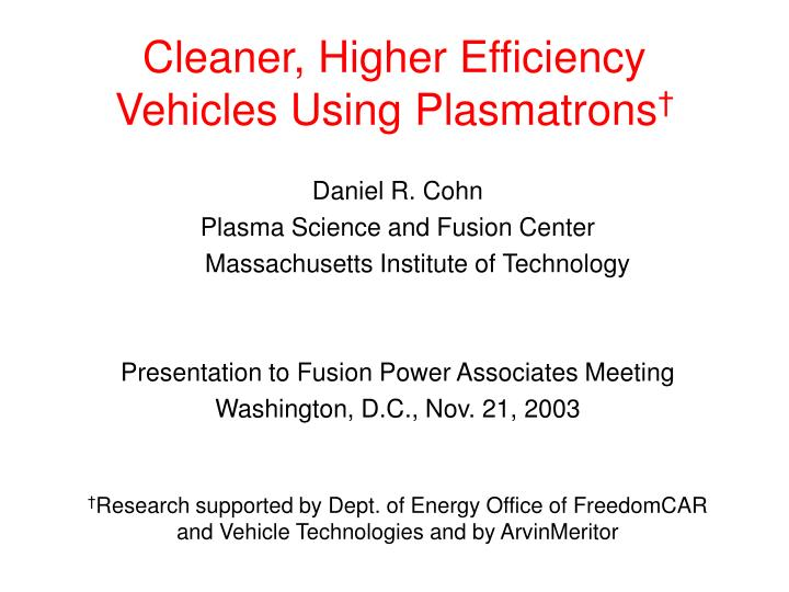 cleaner higher efficiency vehicles using plasmatrons n.