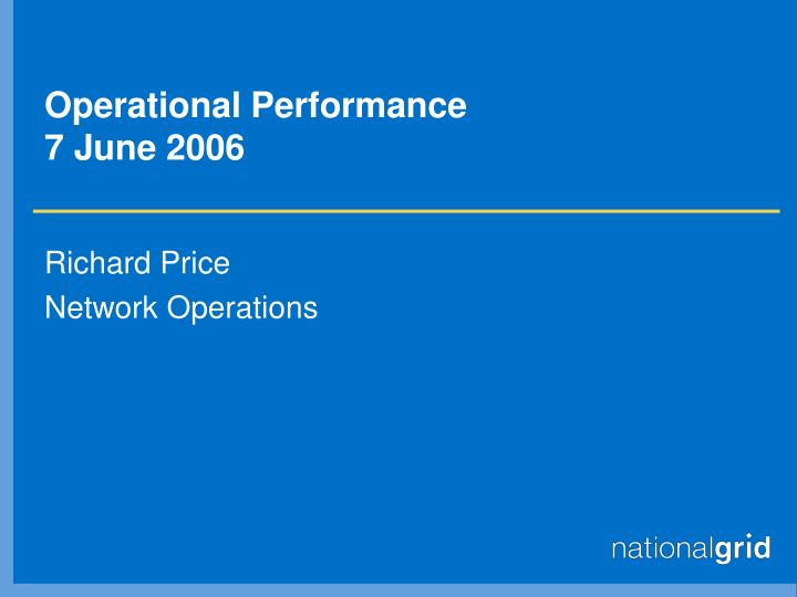 Operational performance 7 june 2006