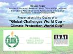 presentation of the outline of a global challenges world cup climate protection world cup