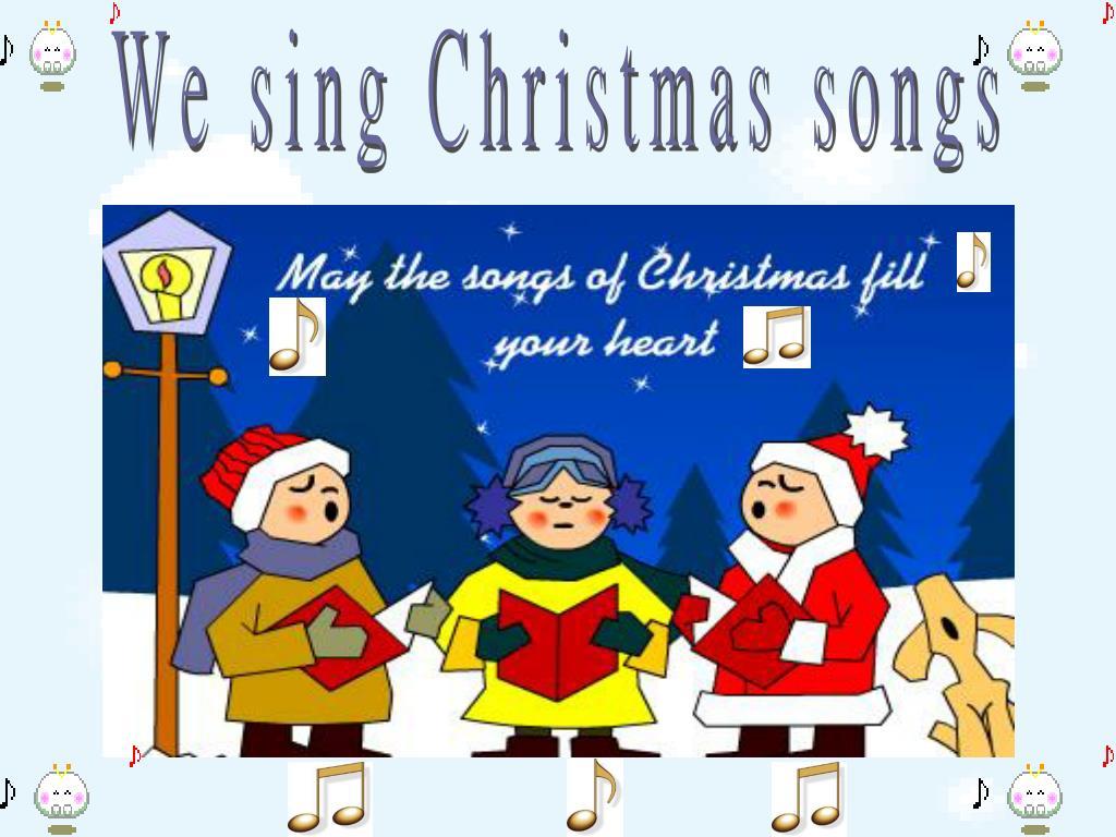 We sing Christmas songs