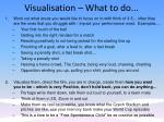 visualisation what to do