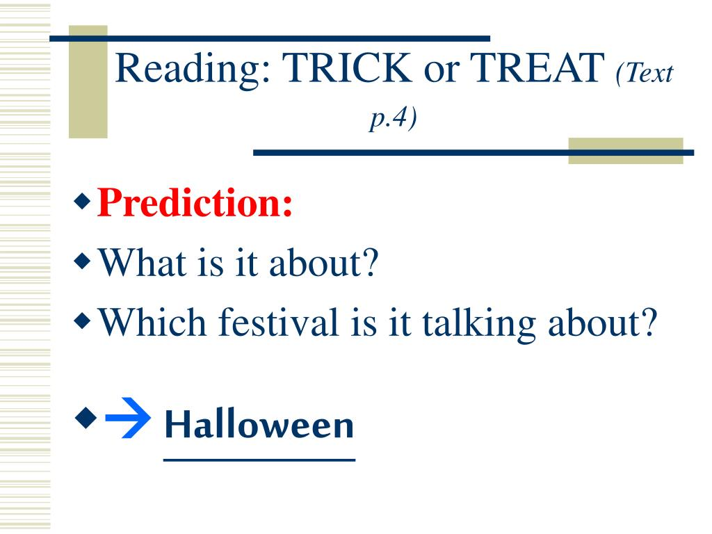 Reading: TRICK or TREAT