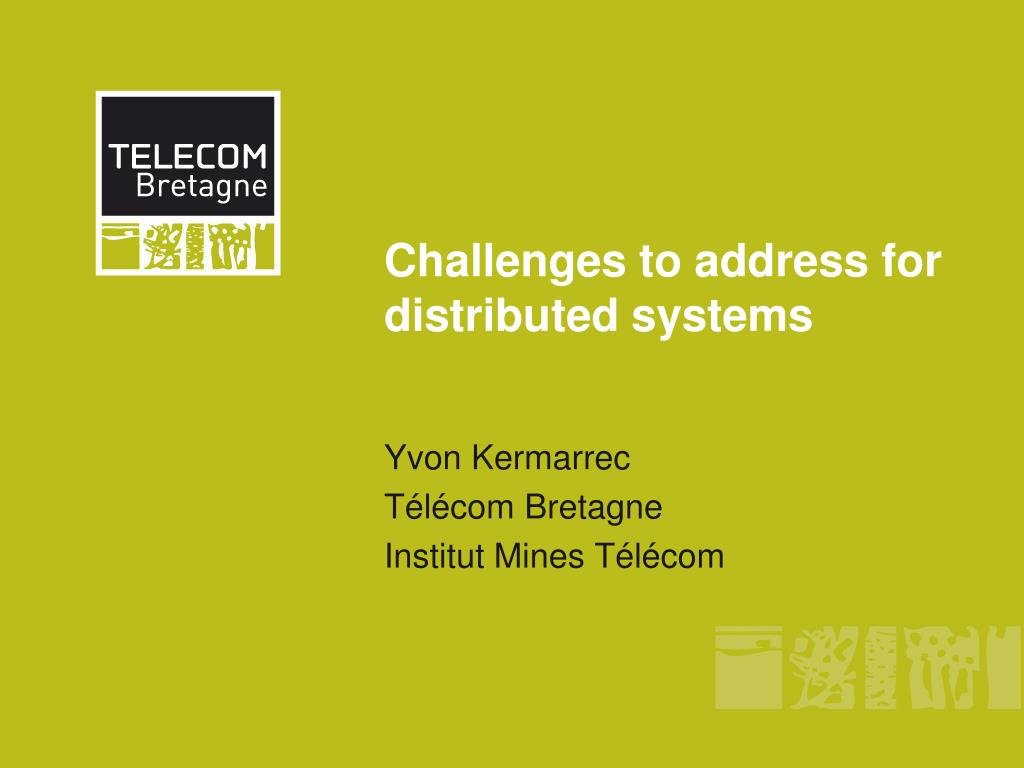 challenges to address for distributed systems l.