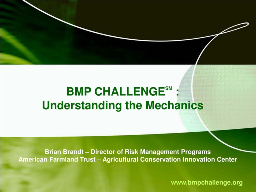 bmp challenge sm understanding the mechanics l.