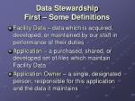 data stewardship first some definitions