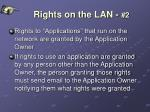 rights on the lan 2