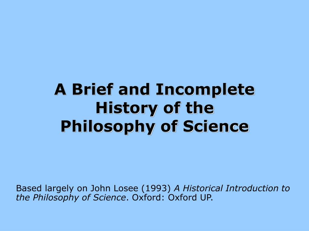 a brief and incomplete history of the philosophy of science l.
