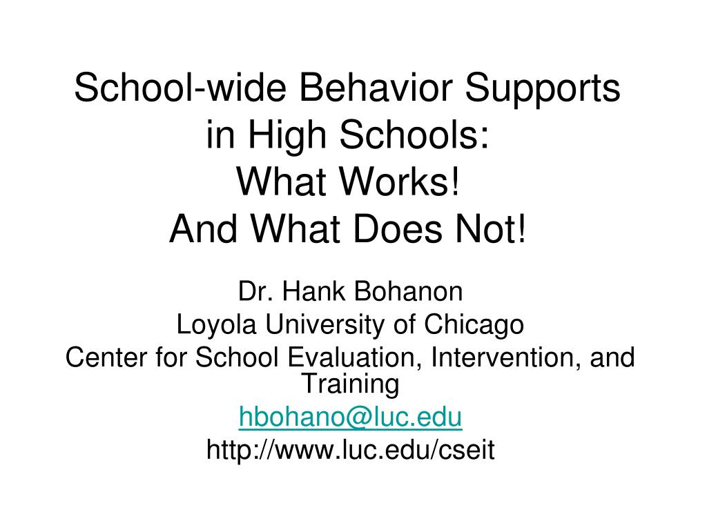 school wide behavior supports in high schools what works and what does not l.