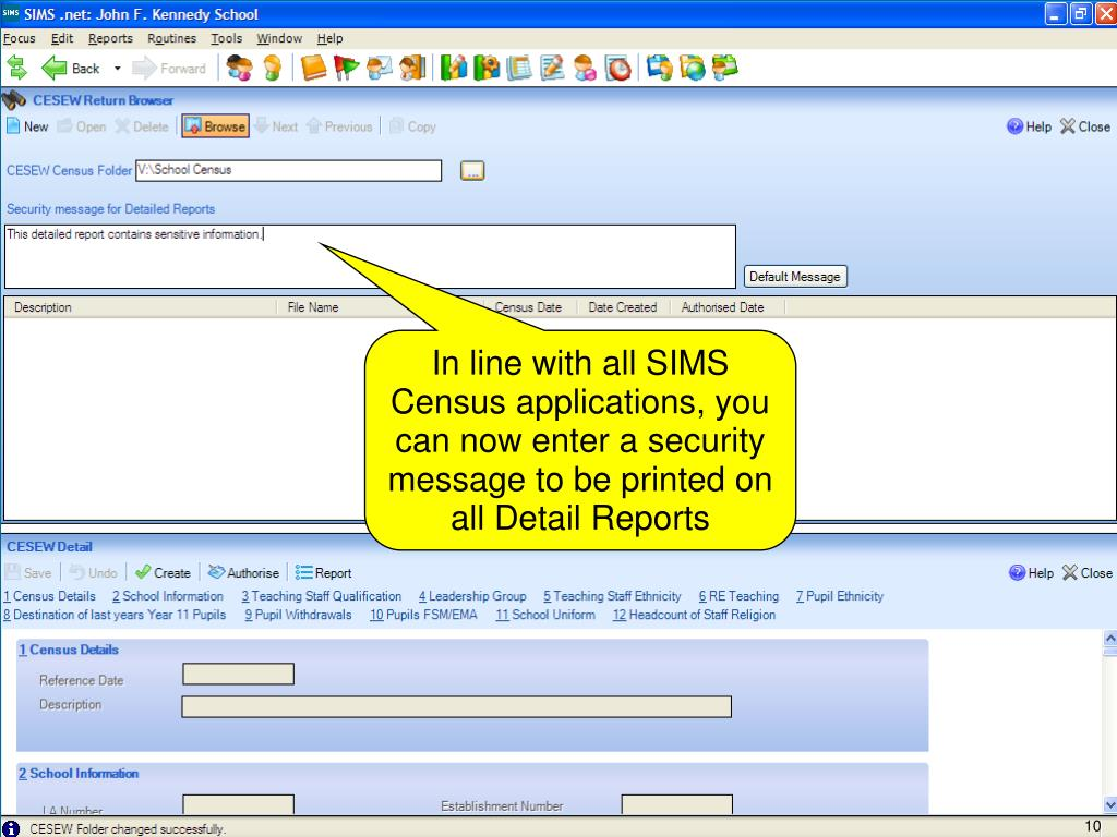In line with all SIMS Census applications, you can now enter a security message to be printed on all Detail Reports