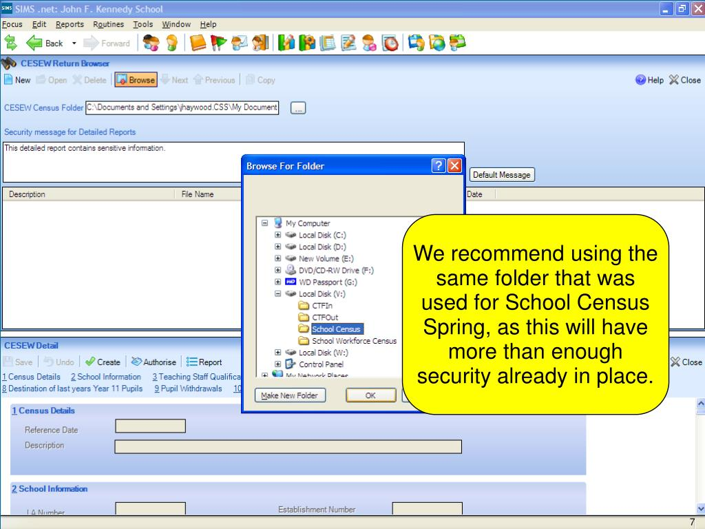 We recommend using the same folder that was used for School Census Spring, as this will have more than enough security already in place.