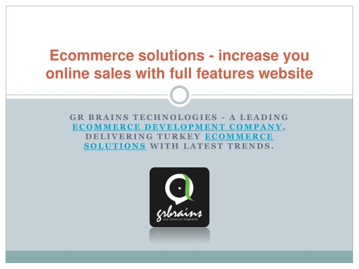 Ecommerce solutions increase you online sales with full features website