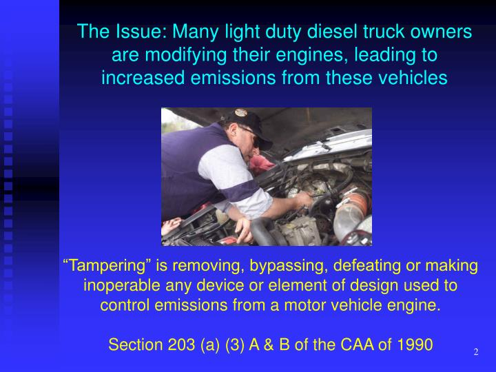 The Issue: Many light duty diesel truck owners are modifying their engines, leading to increased emi...