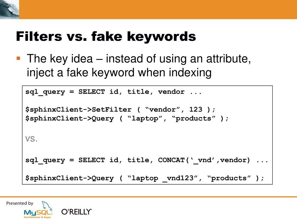 Filters vs. fake keywords