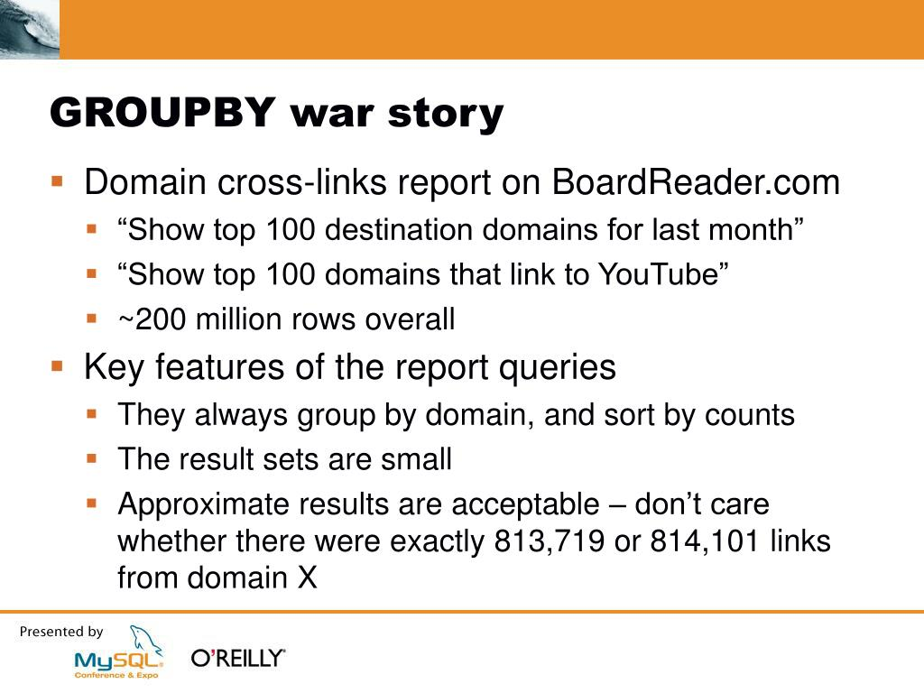 GROUPBY war story