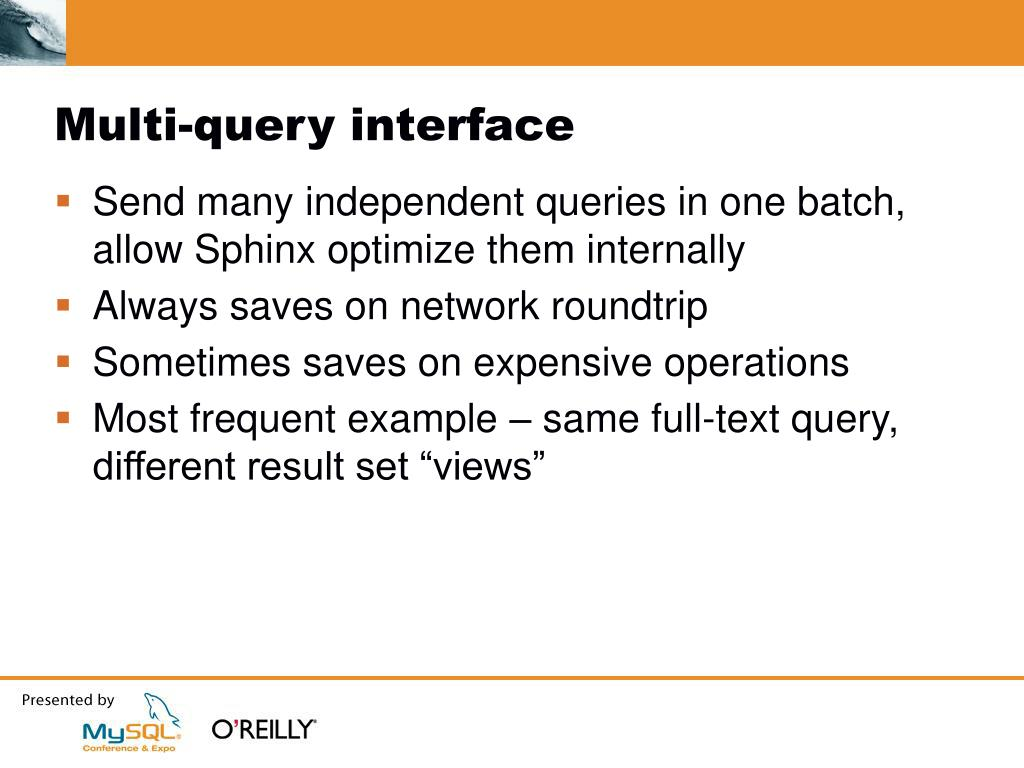 Multi-query interface