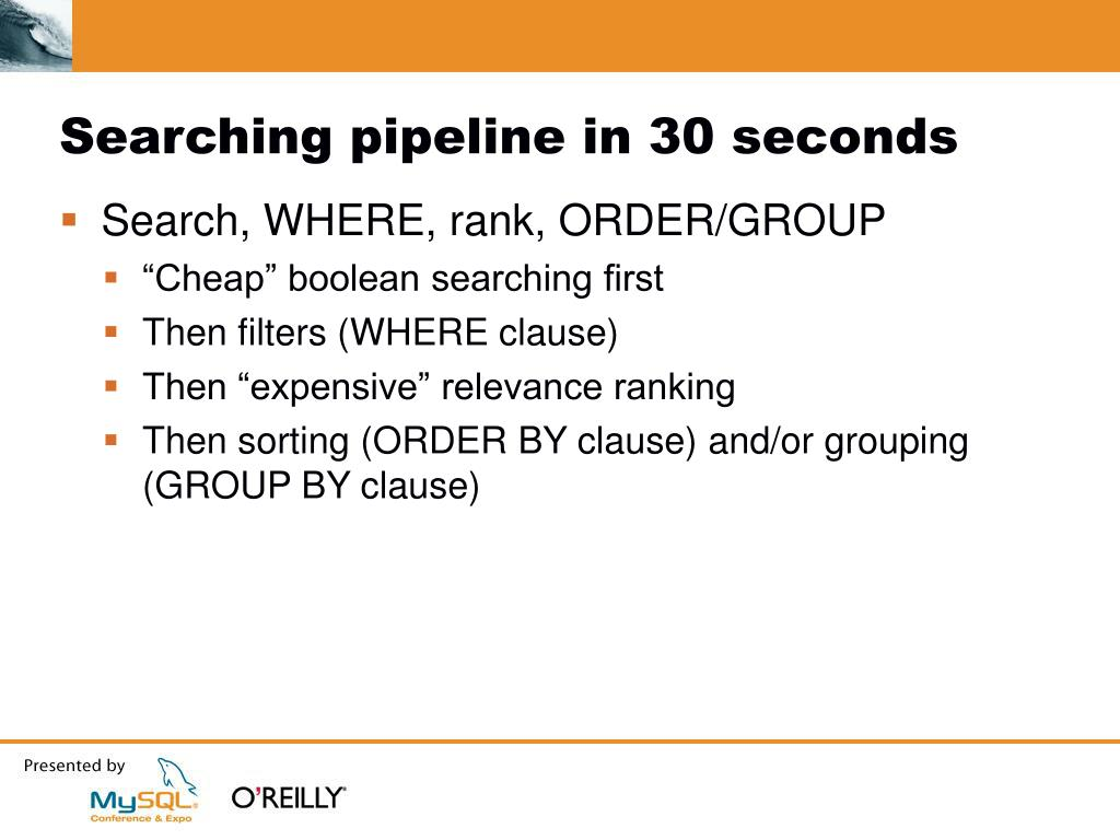 Searching pipeline in 30 seconds