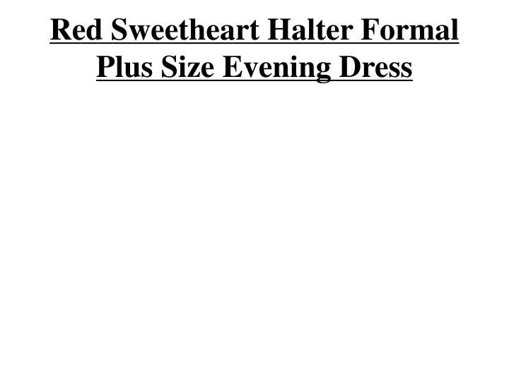 red sweetheart halter formal plus size evening dress n.