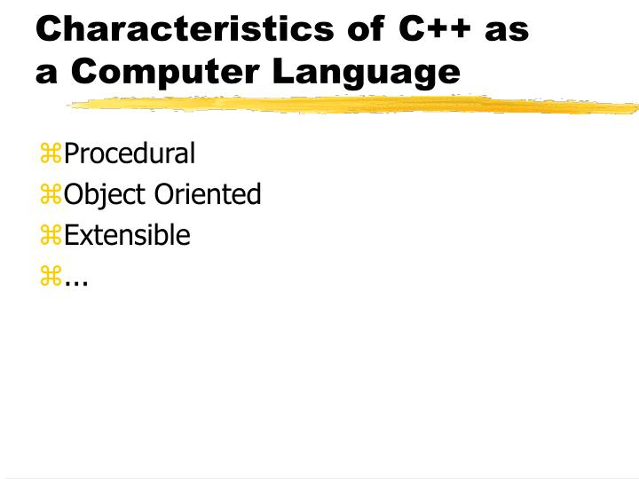 Characteristics of C++ as a Computer Language