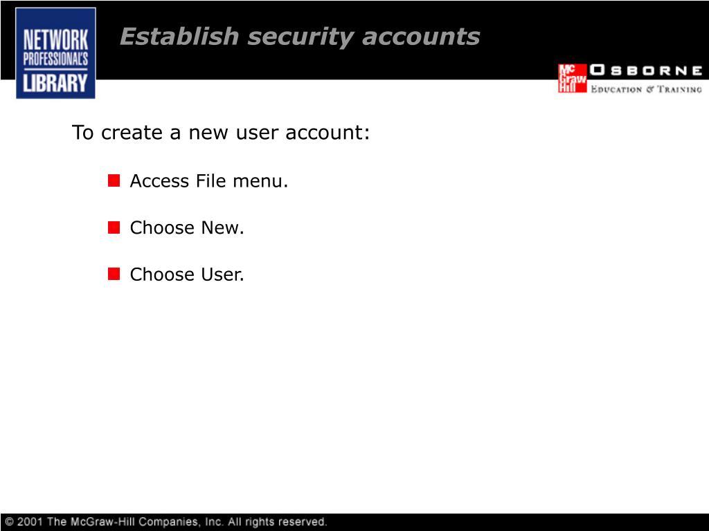 Establish security accounts