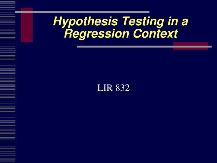 hypothesis testing in a regression context n.