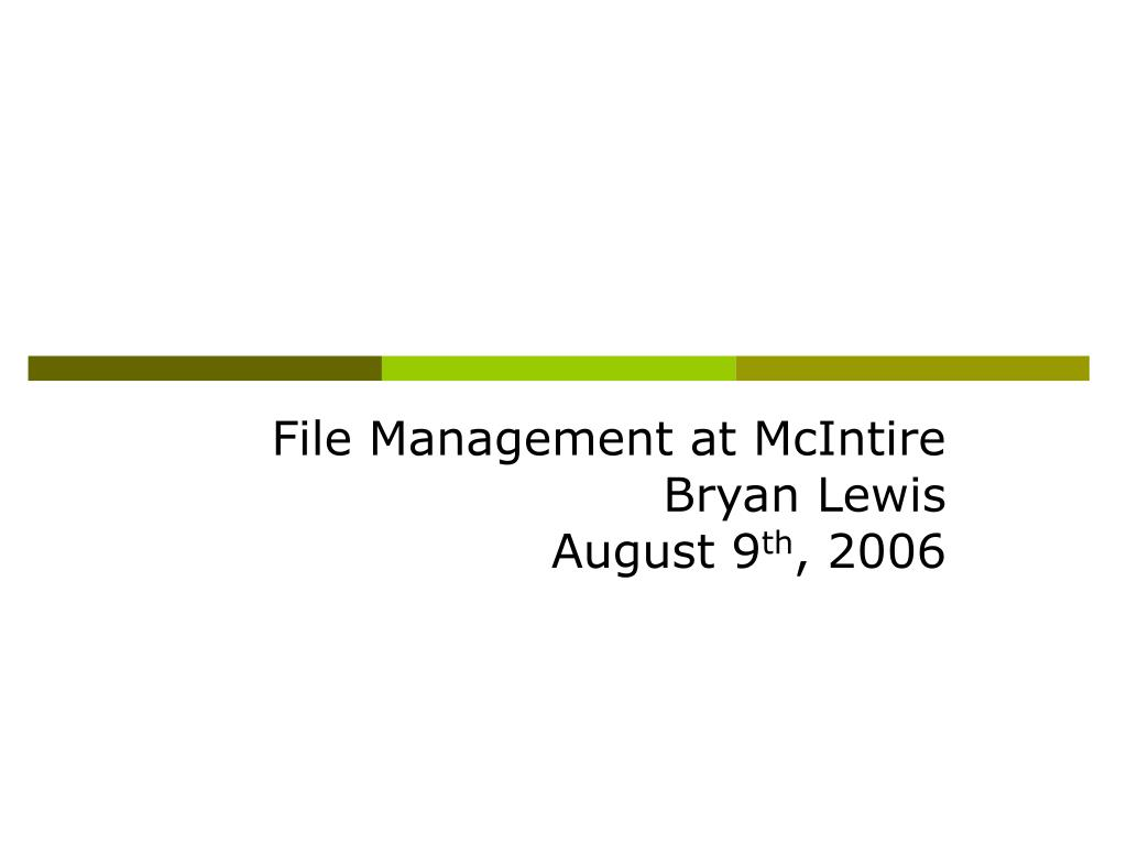 file management at mcintire bryan lewis august 9 th 2006 l.