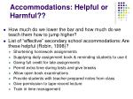 accommodations helpful or harmful