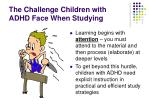 the challenge children with adhd face when studying